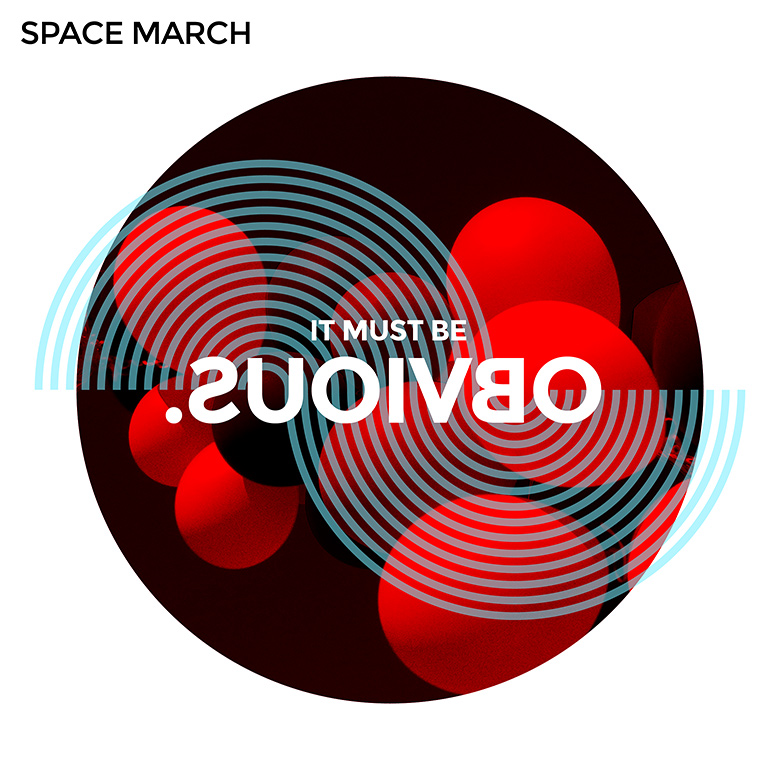 Space March – It Must Be Obvious